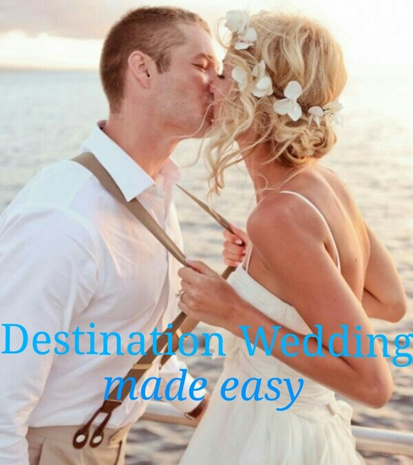 Destination Weddings Planning Made Easy